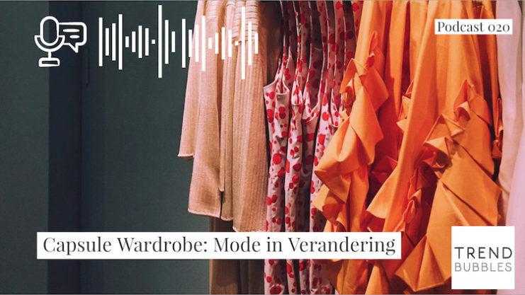 020 - Capsule Wardrobe: Mode in Verandering
