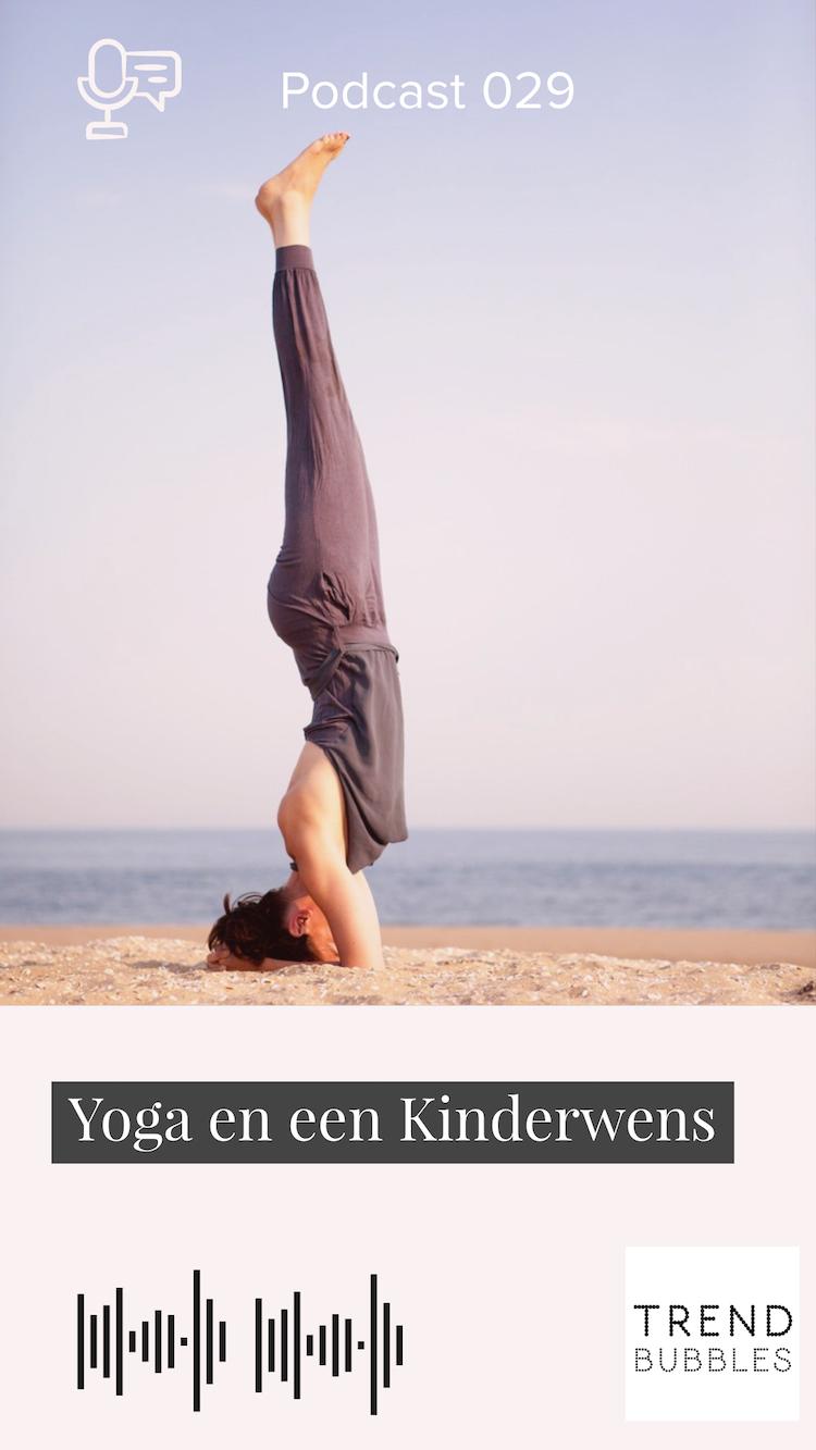 029 - 'Een baby in Mijn hoofd': over Yoga en een Kinderwens met Ellen van der Valk (deel 2)