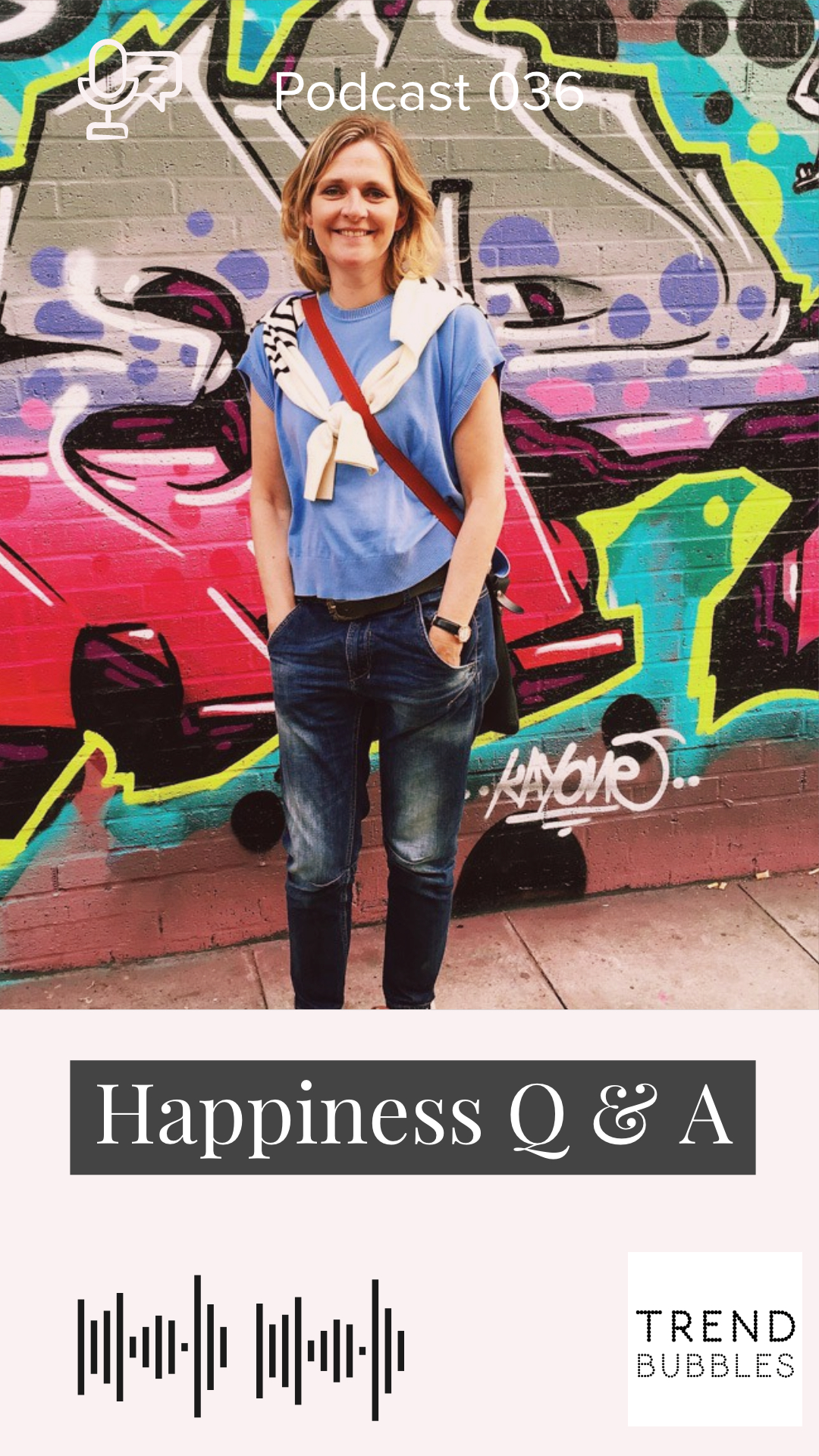 Happiness Q & A | Trendbubbles Podcast
