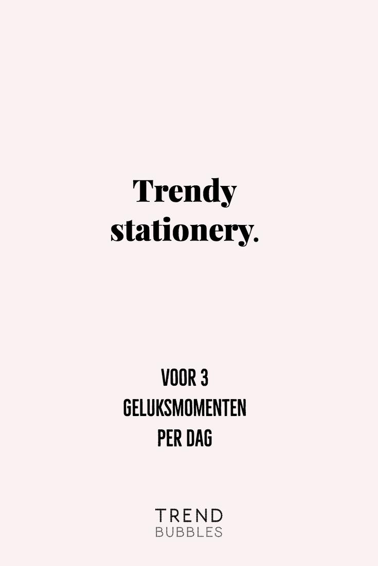 Trendy stationery voor 3 geluksmomenten per dag