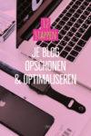 Je Blog Opschonen in 12 stappen: optimaliseren & schoonmaken