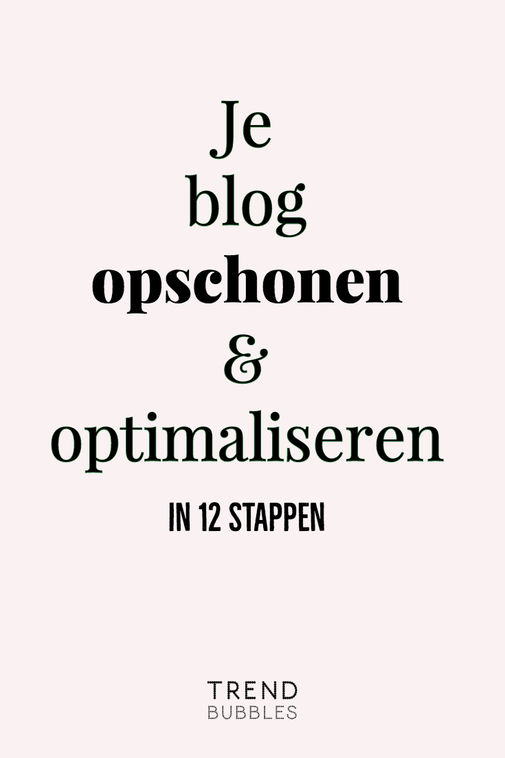 Je blog opschonen & optimaliseren in 12 stappen