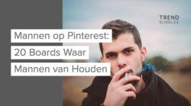Mannen op Pinterest: 20 Boards Waar Mannen van Houden