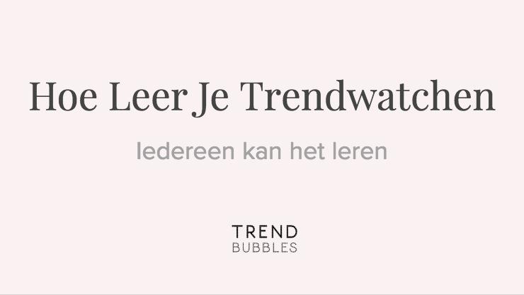 Hoe leer je trendwatchen? Leer zelf trendwatchen door middel van de stappen die in deze blogpost worden beschreven. Eigenlijk kan iedereen het.