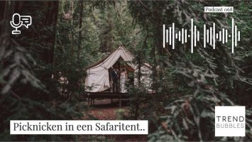picknicken in een safaritent - Trendbubbles podcast