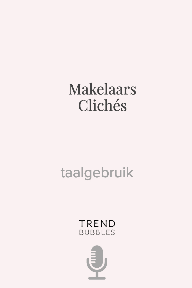 Makelaars cliches in de Trendbubbles Podcast