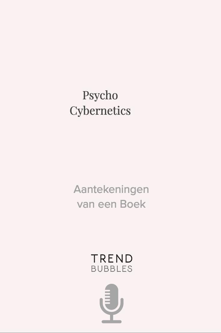 Psycho Cybernetics: Aantekeningen van een Boek