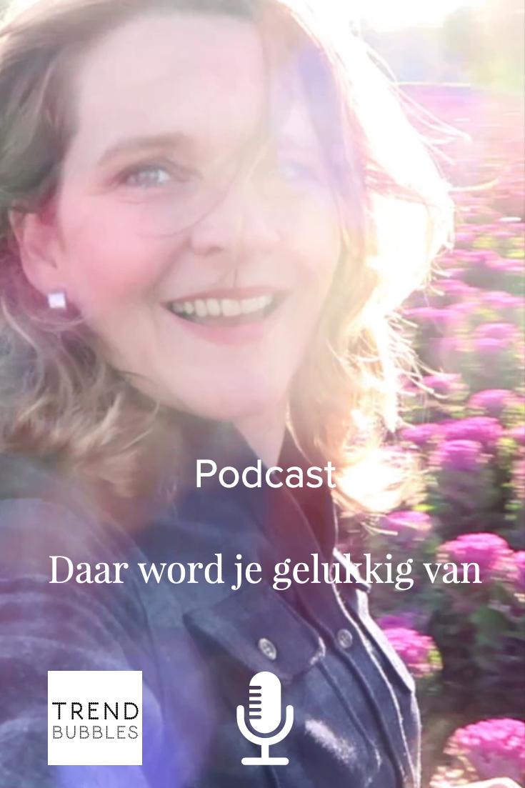 Podcast Daar Word je Gelukkig van