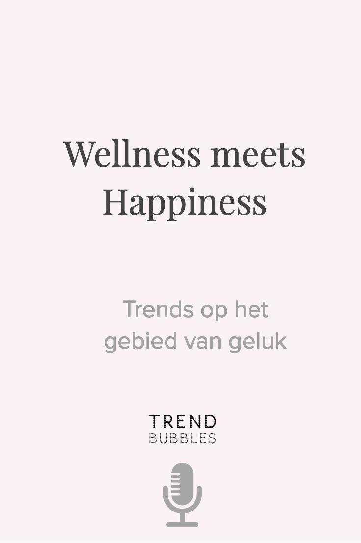 """""""Geluk"""", """"wellness"""", """"welzijn"""", de termen worden door elkaar gebruikt. Deze podcast zit vol met trendvoorbeelden en uitleg over de wereld met geluk omgaat."""