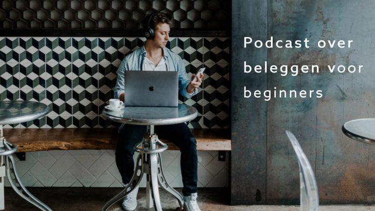Podcast over beleggen voor beginners