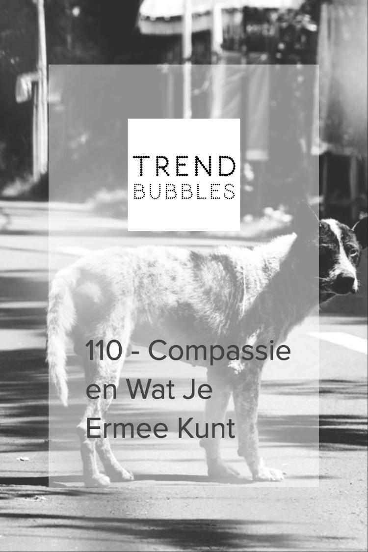 110 - Compassie en Wat Je Ermee Kunt
