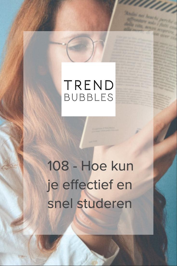 108 - Hoe kun je effectief en snel studeren *