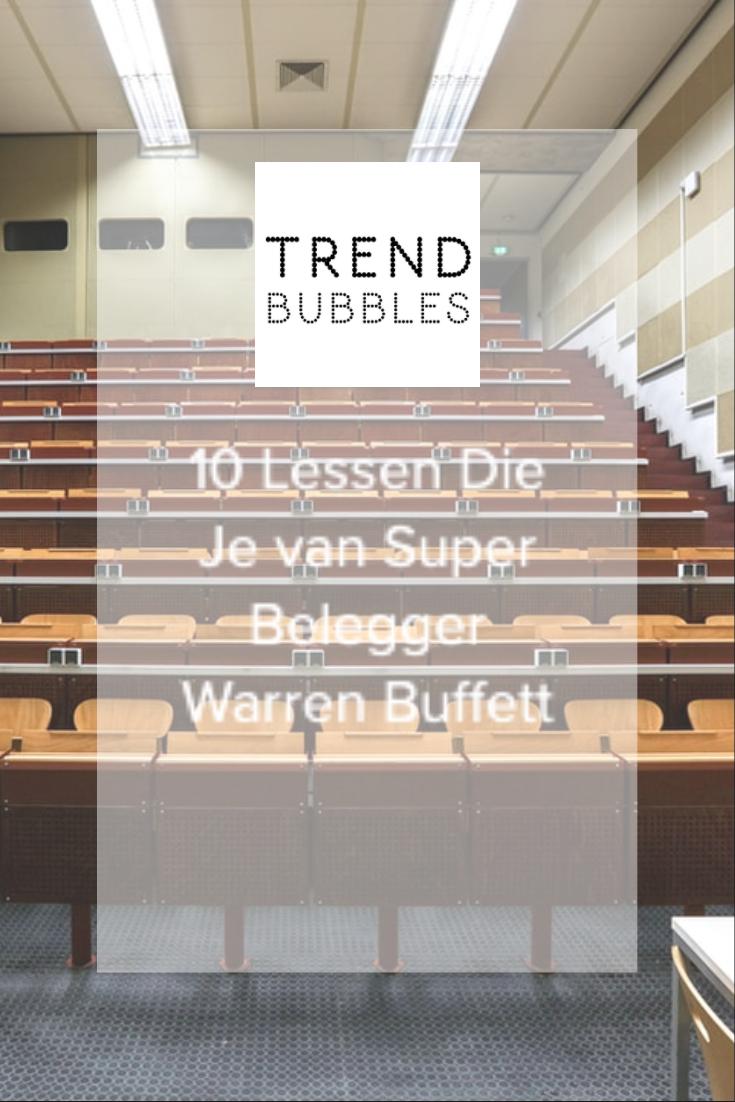 10 Lessen Die Je van Super Belegger Warren Buffett