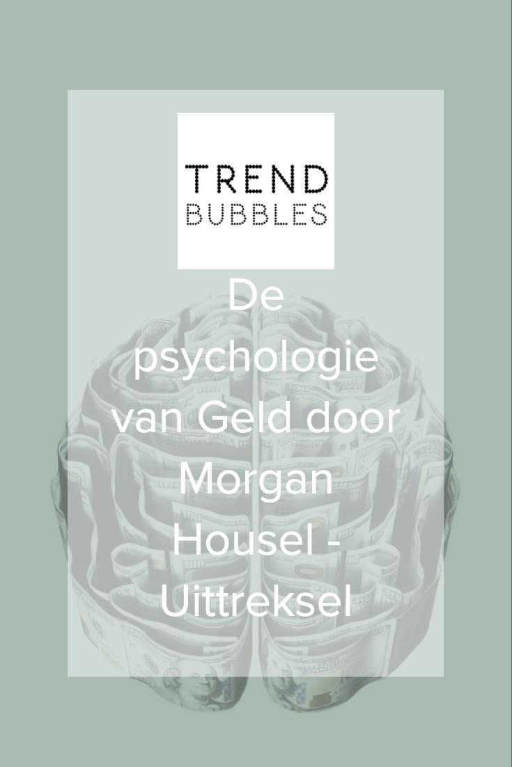 De psychologie van Geld door Morgan Housel - Uittreksel