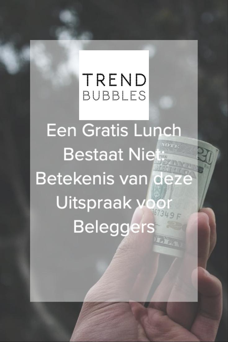 Een Gratis Lunch Bestaat Niet: Betekenis van deze Uitspraak voor Beleggers